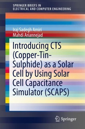 Introducing CTS (Copper-Tin-Sulphide) as a Solar Cell by Using Solar Cell Capacitance Simulator (SCAPS)