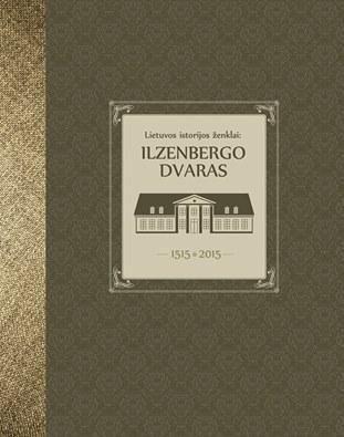 Lietuvos istorijos ženklai: Ilzenbergo dvaras 1515-2015