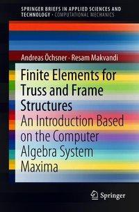 Finite Elements for Truss and Frame Structures