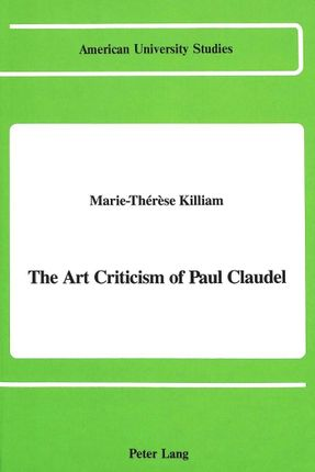 The Art Criticism of Paul Claudel