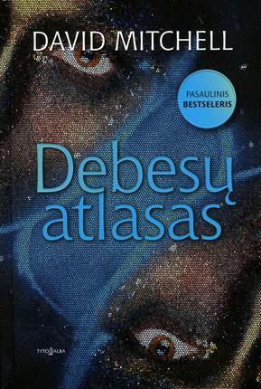 DEBESŲ ATLASAS: gyvenimas, mirtis, vėl gyvenimas - ambicingas romanas apie reinkarnaciją, gyvenimo prasmę, blogio ir gėrio kovą, įkvėpęs garsųjį filmą