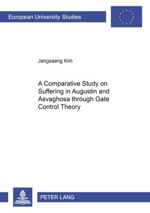 A Comparative Study on Suffering in Augustine and Asvaghosa through Gate Control Theory