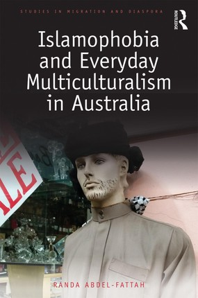 Islamophobia and Everyday Multiculturalism in Australia