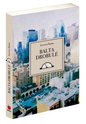 BALTA DROBULĖ: pripažinta ir viena mėgstamiausių klasikinių lietuvių literatūros knygų
