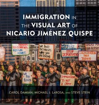 Immigration in the Visual Art of Nicario Jiménez Quispe