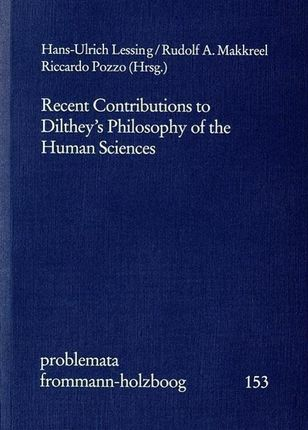 Recent Contributions to Dilthey's Philosophy of the Human Sciences