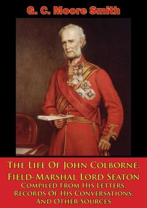 Life Of John Colborne, Field-Marshal Lord Seaton