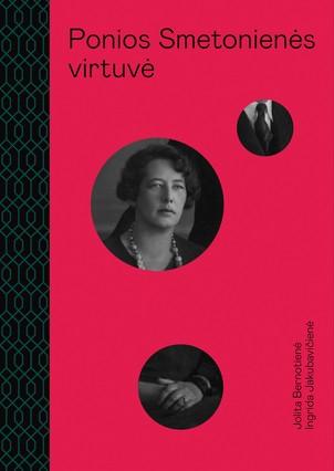 PONIOS SMETONIENĖS VIRTUVĖ: įkvepiančios moters gyvenimo istorija + 40 iliustruotų tarpukario receptų