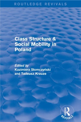 Class Structure and Social Mobility in Poland