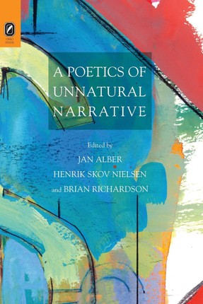 A Poetics of Unnatural Narrative