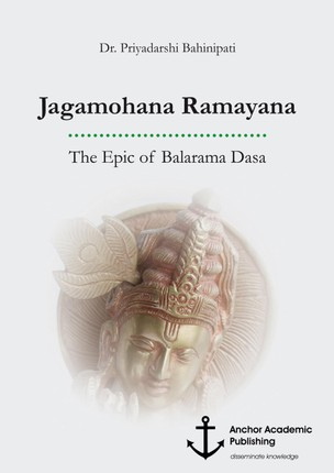Jagamohana Ramayana. The Epic of Balarama Dasa