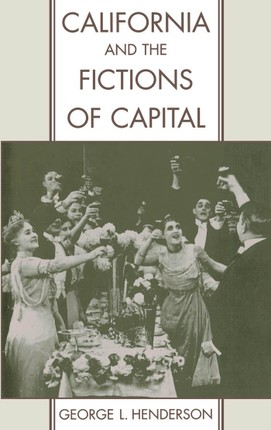 California and the Fictions of Capital