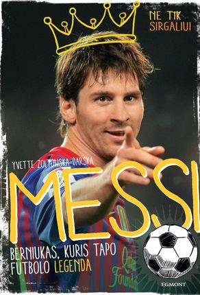 Messi: berniukas, kuris tapo futbolo legenda