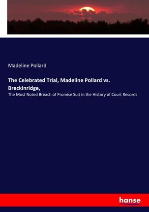 The Celebrated Trial, Madeline Pollard vs. Breckinridge,