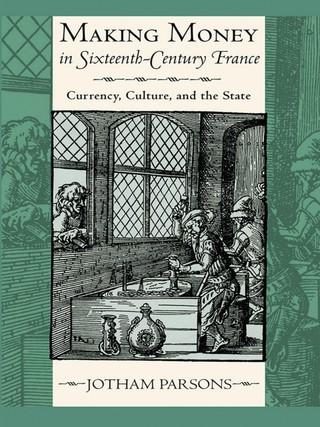 Making Money in Sixteenth-Century France