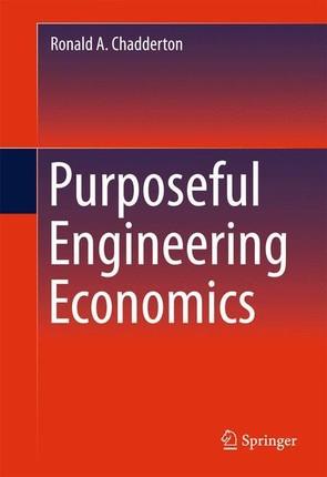Purposeful Engineering Economics