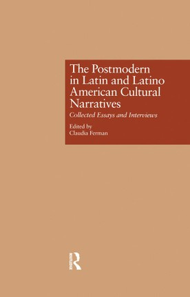 The Postmodern in Latin and Latino American Cultural Narratives