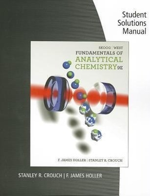 Student Solutions Manual for Skoog/West/Holler/Crouch's Fundamentals of  Analytical Chemistry, 9th