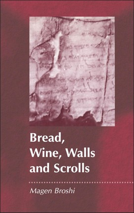 Bread, Wine, Walls and Scrolls