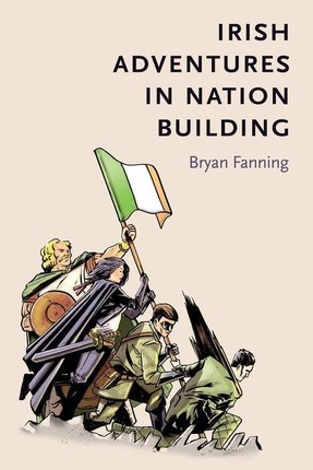 Irish adventures in nation-building