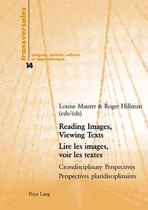 Reading Images, Viewing Texts. Lire les images, voir les textes