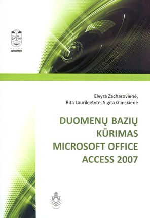 Duomenų bazių kūrimas MICROSOFT OFFICE ACCESS 2007