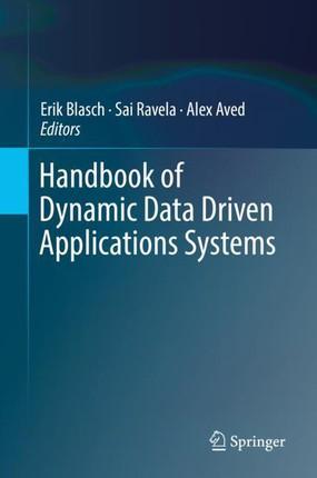 Handbook of Dynamic Data Driven Applications Systems