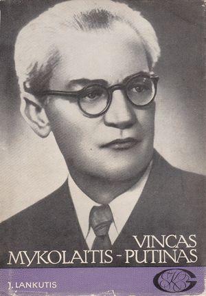 Vincas Mykolaitis-Putinas. Gyvenimas ir kūryba