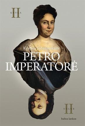 PETRO IMPERATORĖ II: antroji dilogijos knyga