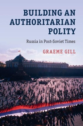 Building an Authoritarian Polity