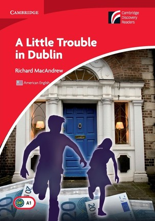 A Little Trouble in Dublin Level 1 Beginner/Elementary American English Edition