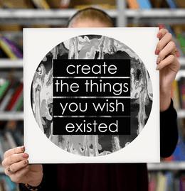 """Laimingų namų taisyklės """"Create the things you wish existed"""", 30 x 30 cm"""