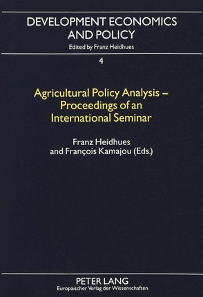 Agricultural Policy Analysis - Proceedings of an International Seminar