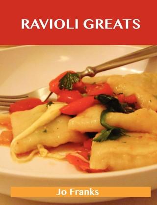 Ravioli Greats: Delicious Ravioli Recipes, the Top 55 Ravioli Recipes