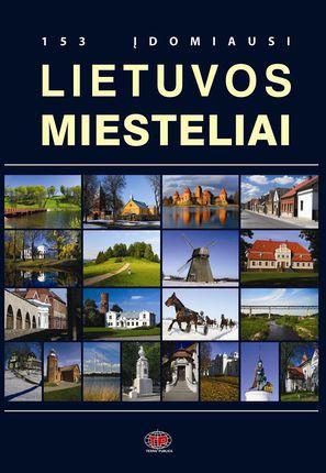 153 įdomiausi Lietuvos miesteliai
