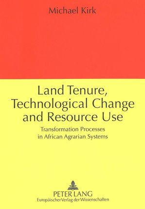 Land Tenure, Technological Change and Resource Use