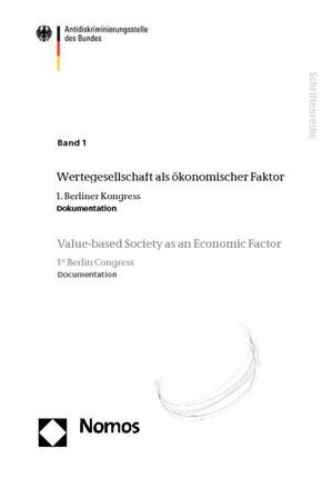 Antidiskriminierungsstelle des Bundes 1: Wertegesellschaft als ökonomischer Faktor - Value-based Society as an Economic Factor