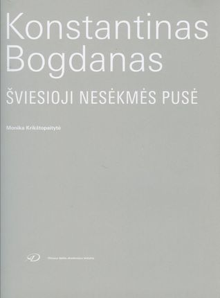 Konstantinas Bogdanas: šviesioji nesėkmės pusė