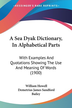 A Sea Dyak Dictionary, In Alphabetical Parts