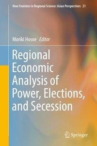 Regional Economic Analysis of Power, Elections, and Secession