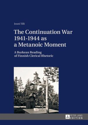 The Continuation War 1941-1944 as a Metanoic Moment