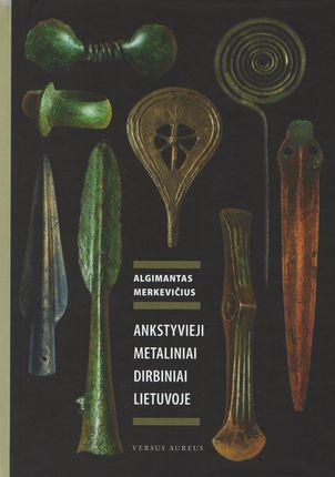 Ankstyvieji metaliniai dirbiniai Lietuvoje
