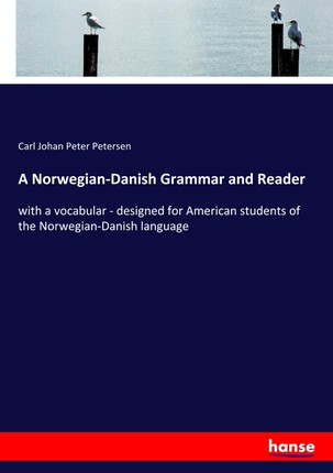 A Norwegian-Danish Grammar and Reader