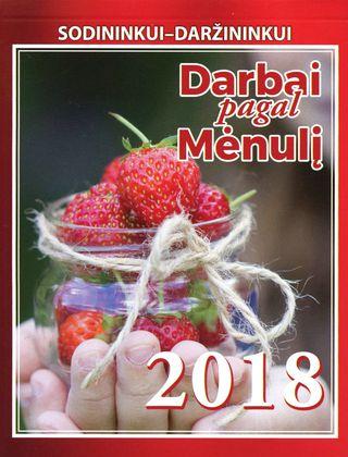 """Plėšomas kalendorius sodininkui-daržininkui """"Darbai pagal mėnulį 2018"""""""