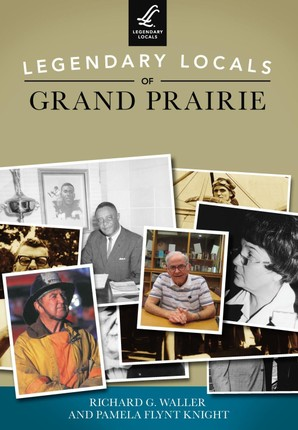 Legendary Locals of Grand Prairie