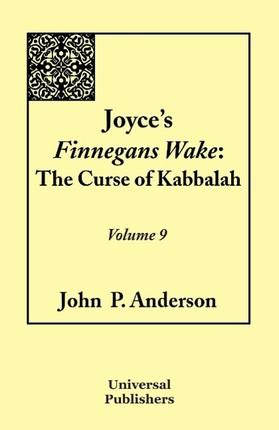 Joyce's Finnegans Wake: The Curse of Kabbalah Volume 9
