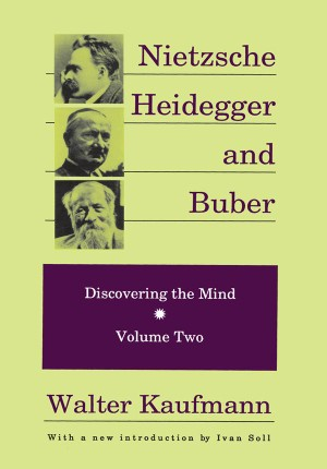 Nietzsche, Heidegger, and Buber