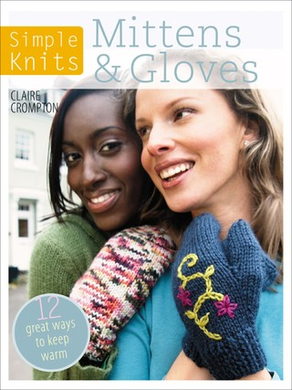 Simple Knits: Mittens & Gloves