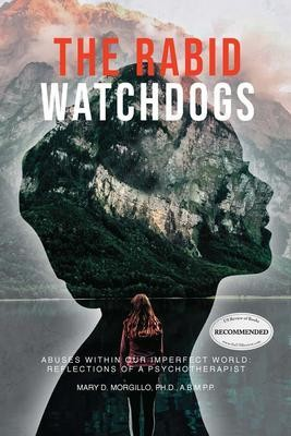 The Rabid Watchdogs: Abuses within Our Imperfect World