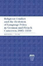 Religious Conflict and the Evolution of Language Policy in German and French Cameroon, 1885-1939